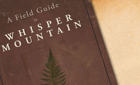 Whisper Mountain Field Guide